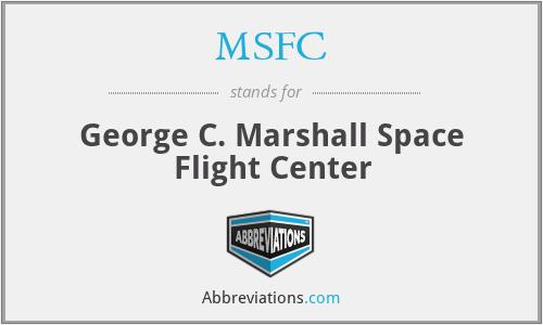 MSFC - George C. Marshall Space Flight Center