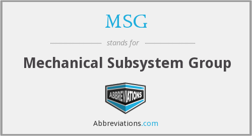 MSG - Mechanical Subsystem Group