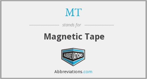 MT - Magnetic Tape