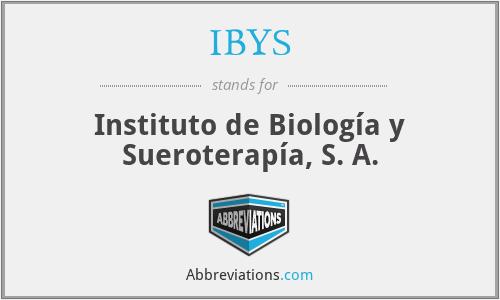 IBYS - Instituto de Biología y Sueroterapía, S. A.