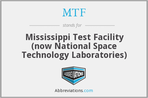 MTF - Mississippi Test Facility (now National Space Technology Laboratories)