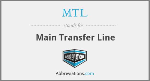MTL - Main Transfer Line