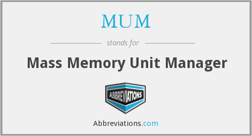 MUM - Mass Memory Unit Manager