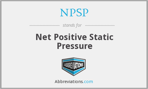 NPSP - Net Positive Static Pressure