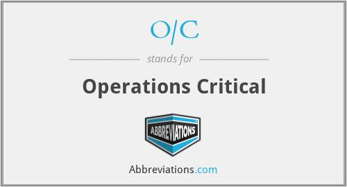 O/C - Operations Critical