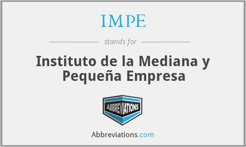 IMPE - Instituto de la Mediana y Pequeña Empresa