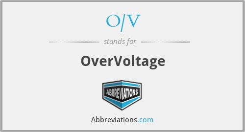 O/V - Overvoltage