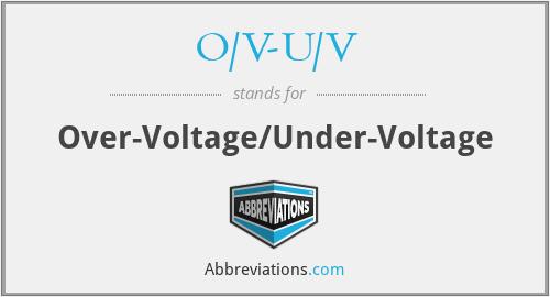 What does O/V-U/V stand for?