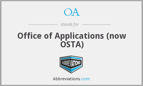 OA - Office of Applications (now OSTA)