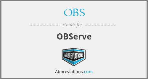OBS - OBServe