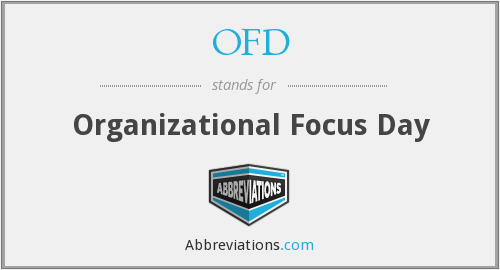 OFD - Organizational Focus Day