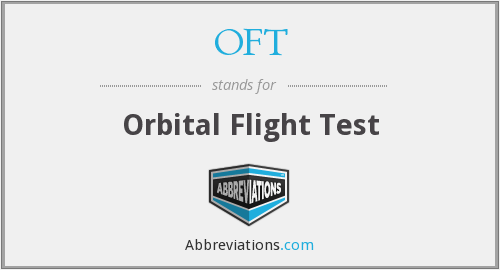 OFT - Orbital Flight Test