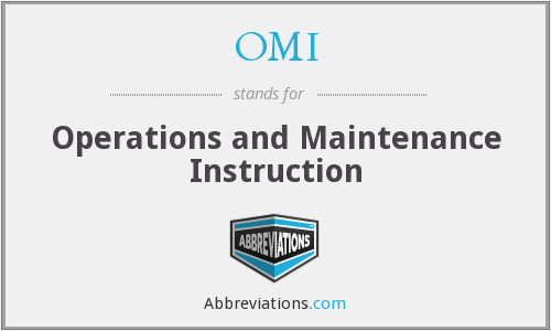OMI - Operations and Maintenance Instruction