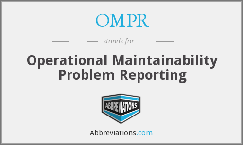 OMPR - Operational Maintainability Problem Reporting