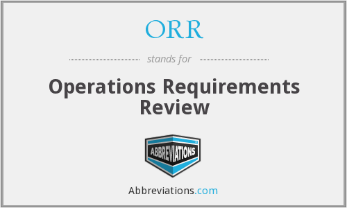 ORR - Operations Requirements Review