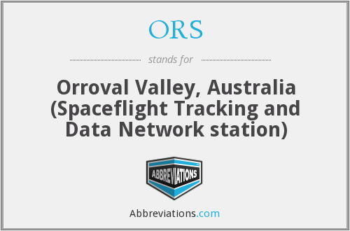 ORS - Orroval Valley, Australia (Spaceflight Tracking and Data Network station)