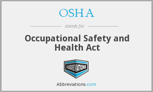 OSHA - Occupational Safety and Health Act