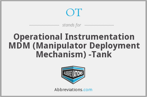 OT - Operational Instrumentation MDM (Manipulator Deployment Mechanism) -Tank