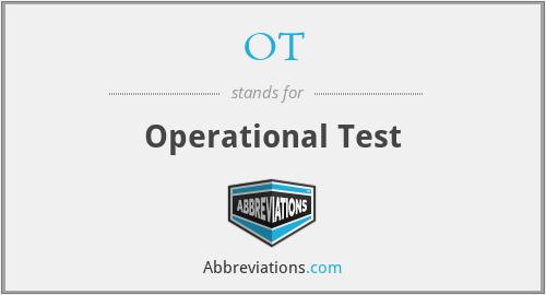 OT - Operational Test