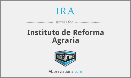 IRA - Instituto de Reforma Agraria