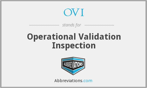 OVI - Operational Validation Inspection