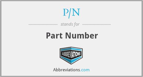 P/N - Part Number