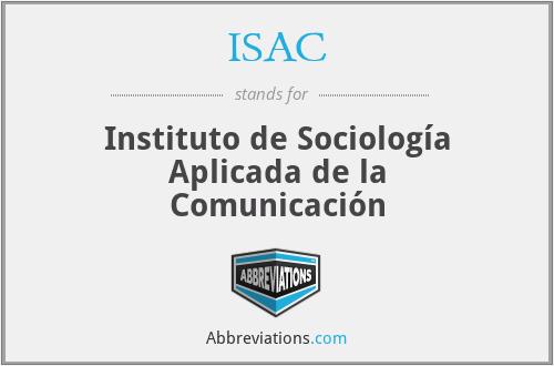 ISAC - Instituto de Sociología Aplicada de la Comunicación