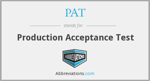 PAT - Production Acceptance Test
