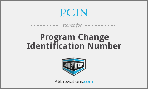PCIN - Program Change Identification Number