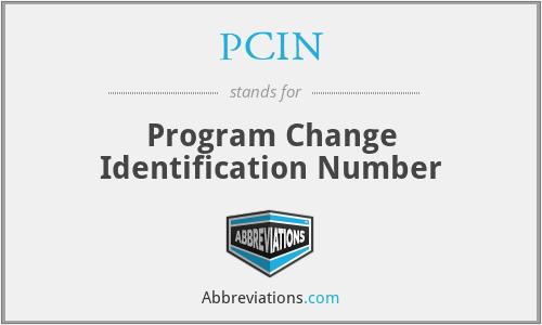 PCIN - Program Change Identification Number