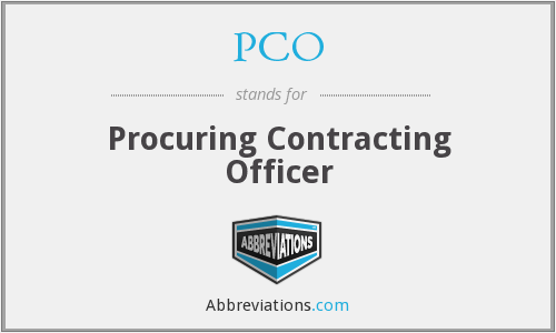 PCO - Procuring Contracting Officer