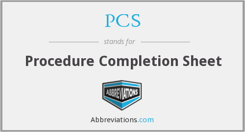 PCS - Procedure Completion Sheet