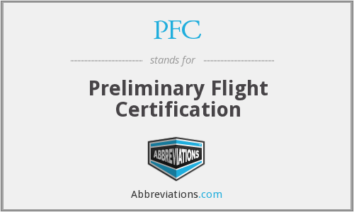 PFC - Preliminary Flight Certification