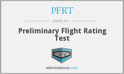 PFRT - Preliminary Flight Rating Test