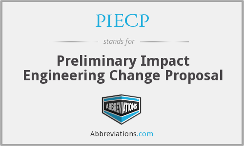 PIECP - Preliminary Impact Engineering Change Proposal