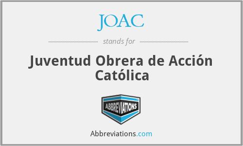 JOAC - Juventud Obrera de Acción Católica