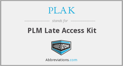 PLAK - PLM Late Access Kit