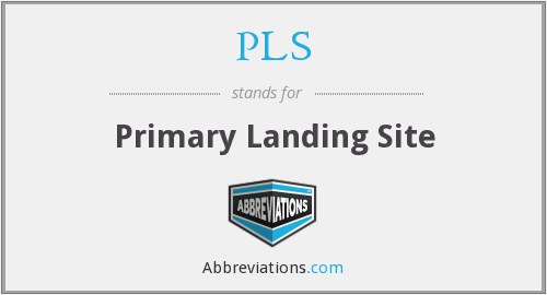 PLS - Primary Landing Site