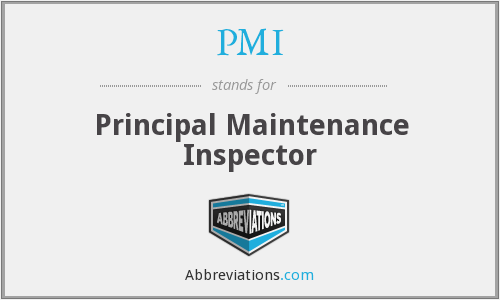 PMI - Principal Maintenance Inspector