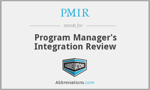 PMIR - Program Manager's Integration Review