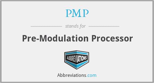 PMP - Pre-Modulation Processor