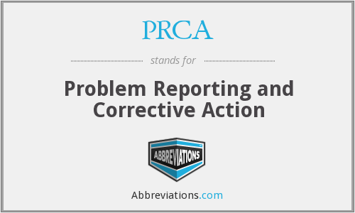 PRCA - Problem Reporting and Corrective Action