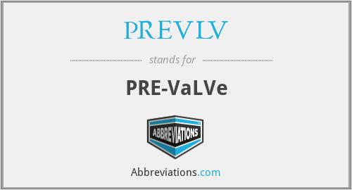 PREVLV - Prevalve