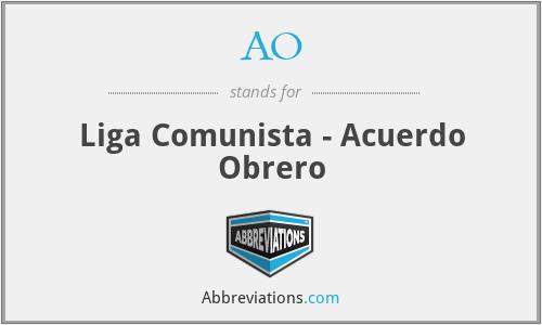 AO - Liga Comunista - Acuerdo Obrero