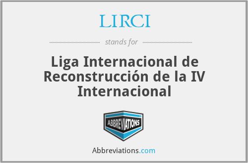 LIRCI - Liga Internacional de Reconstrucción de la IV Internacional