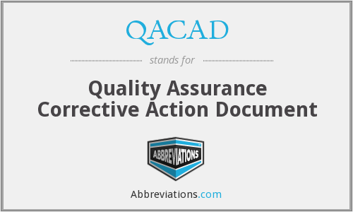 QACAD - Quality Assurance Corrective Action Document