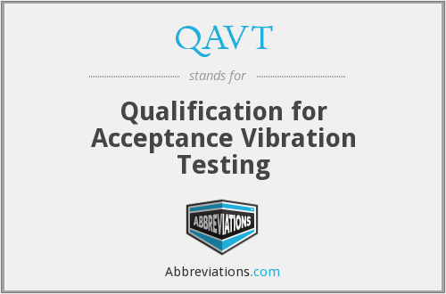QAVT - Qualification for Acceptance Vibration Testing