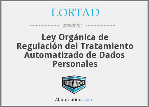 What does LORTAD stand for?