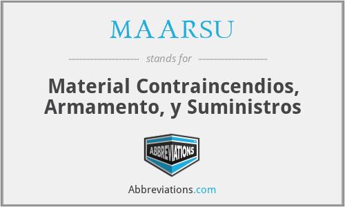 MAARSU - Material Contraincendios, Armamento, y Suministros