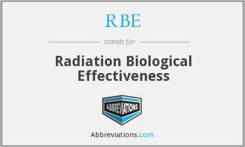RBE - Radiation Biological Effectiveness